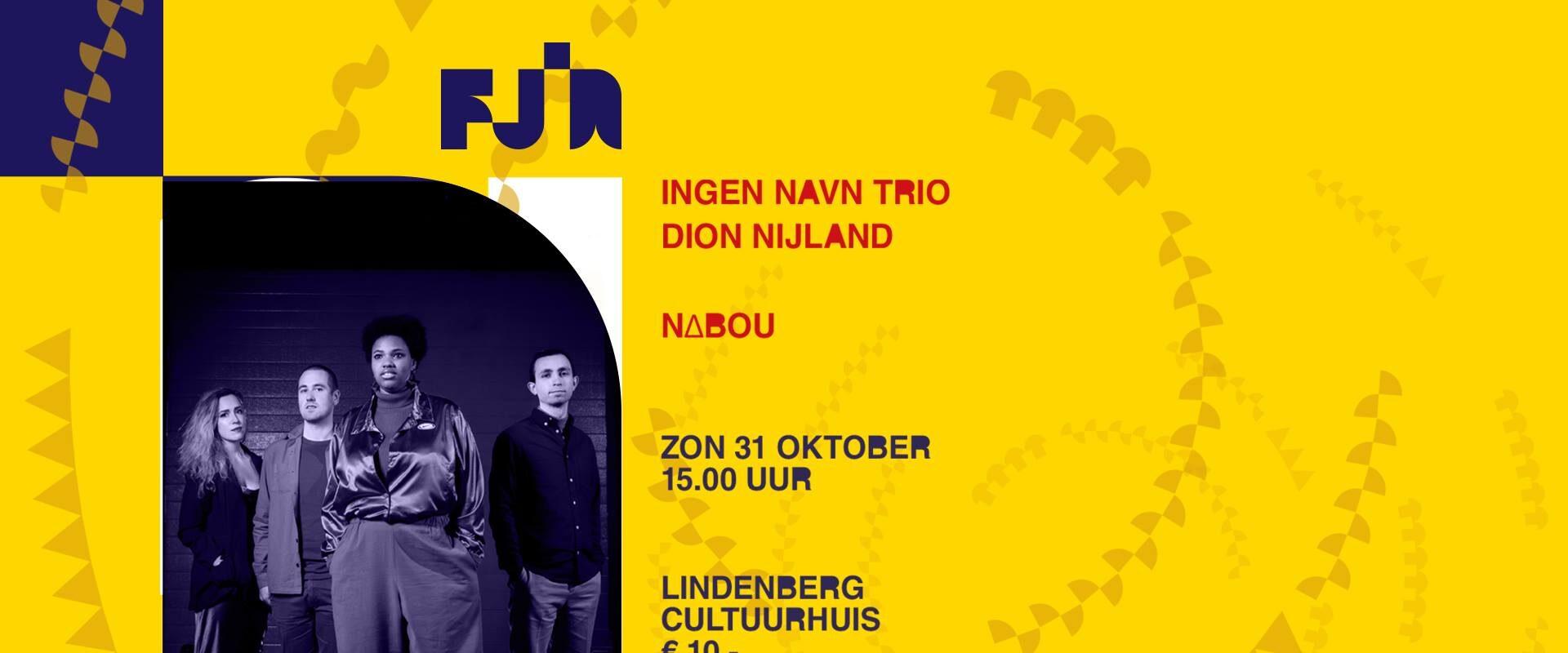 FJIN 2021 • Ingen Navn Trio & Dion Nijland • NΔBOU 2